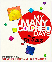 My Many Colored Days - written by Dr. Seuss; paintings by Steve Johnson and Lou Fancher